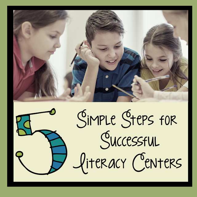 5 Simple Steps for Successful Literacy Centers